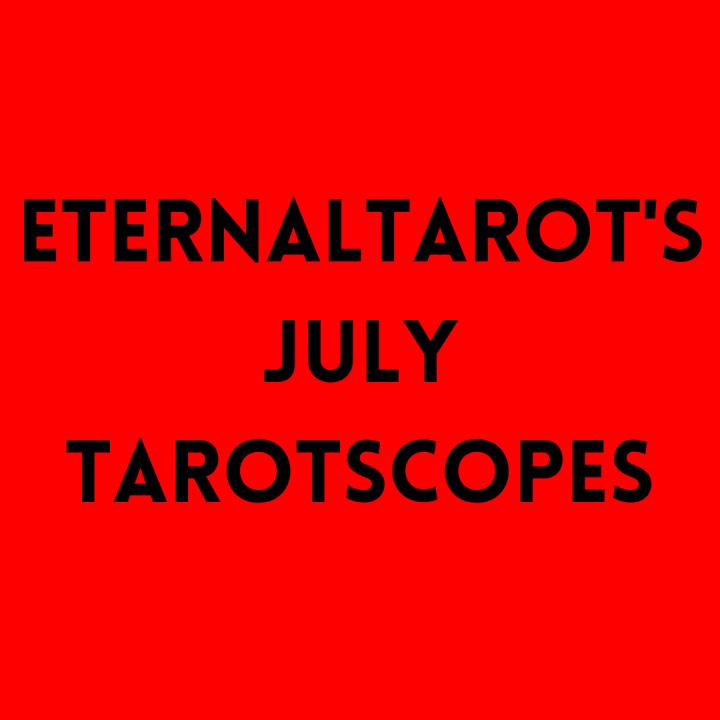 July Tarotscopes
